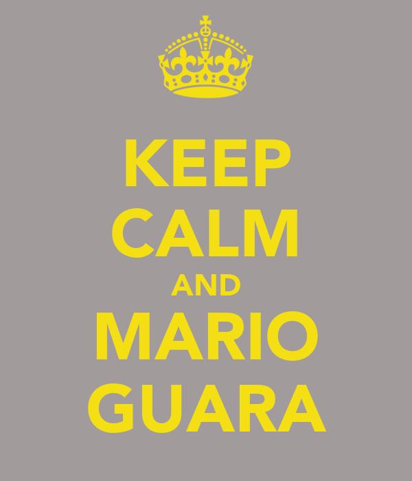 KEEP CALM AND MARIO GUARA