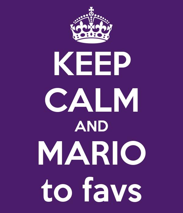 KEEP CALM AND MARIO to favs