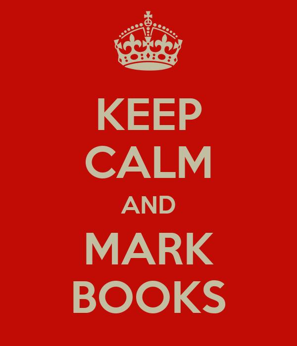KEEP CALM AND MARK BOOKS