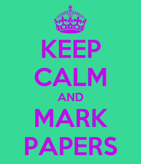 KEEP CALM AND MARK PAPERS