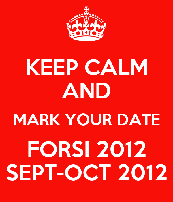 KEEP CALM AND MARK YOUR DATE FORSI 2012 SEPT-OCT 2012
