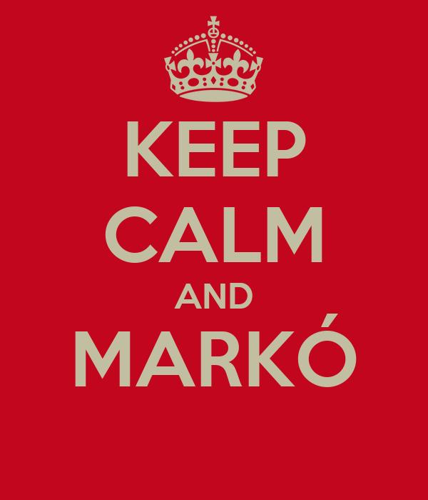 KEEP CALM AND MARKÓ