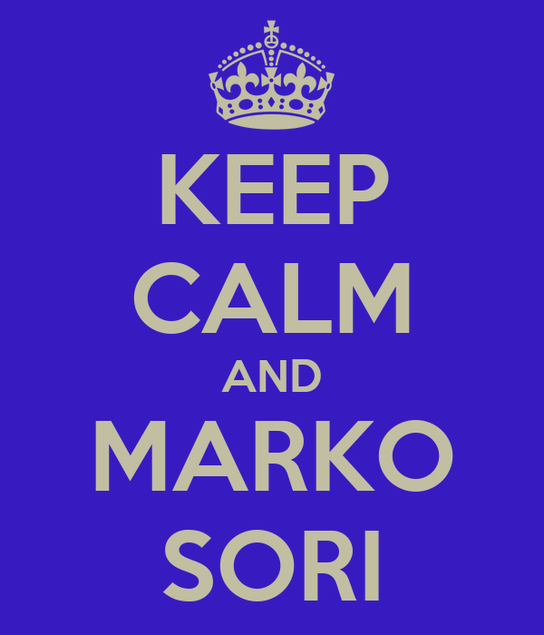 KEEP CALM AND MARKO SORI