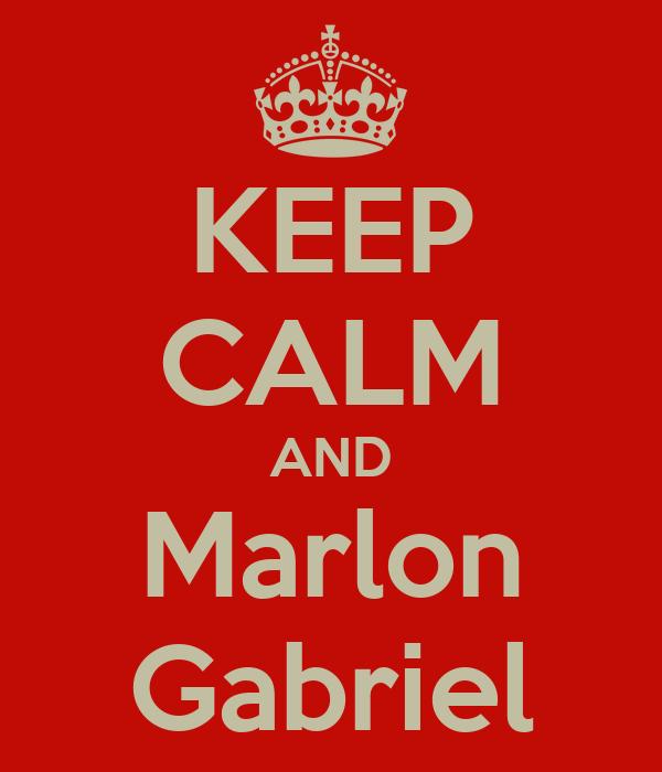 KEEP CALM AND Marlon Gabriel
