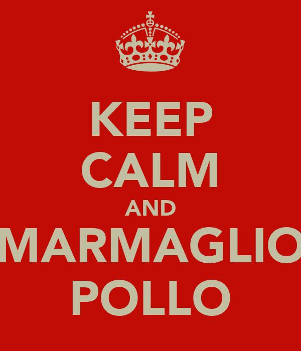 KEEP CALM AND MARMAGLIO POLLO