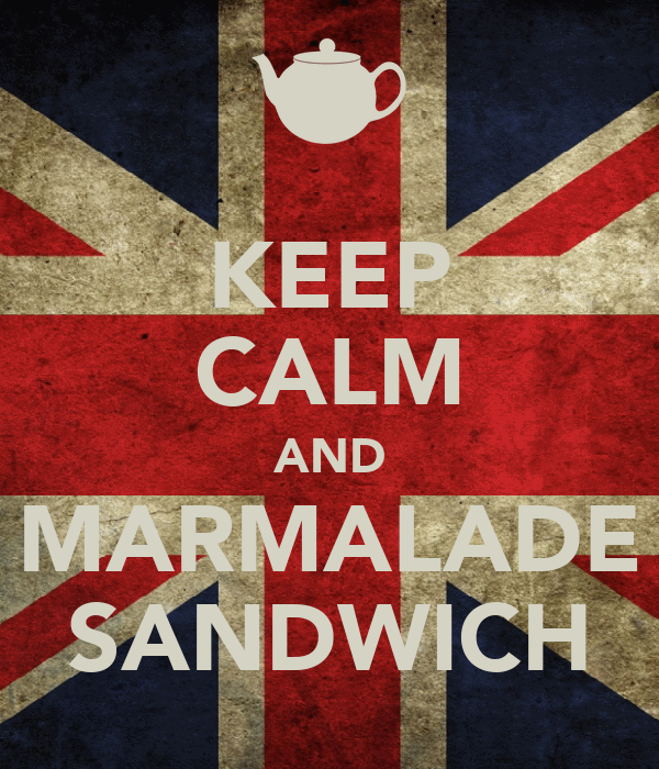 KEEP CALM AND MARMALADE SANDWICH