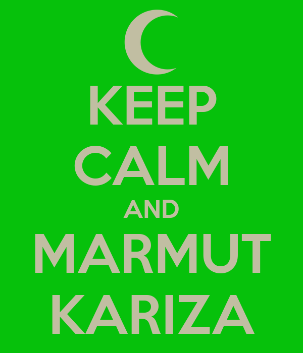 KEEP CALM AND MARMUT KARIZA