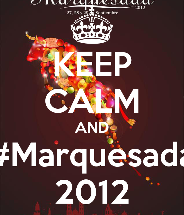 KEEP CALM AND #Marquesada 2012