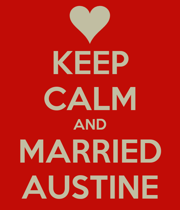 KEEP CALM AND MARRIED AUSTINE