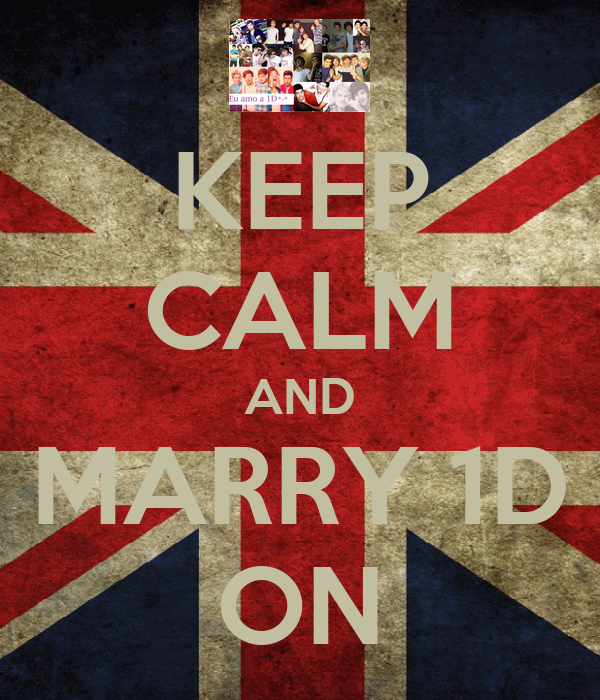 KEEP CALM AND MARRY 1D ON