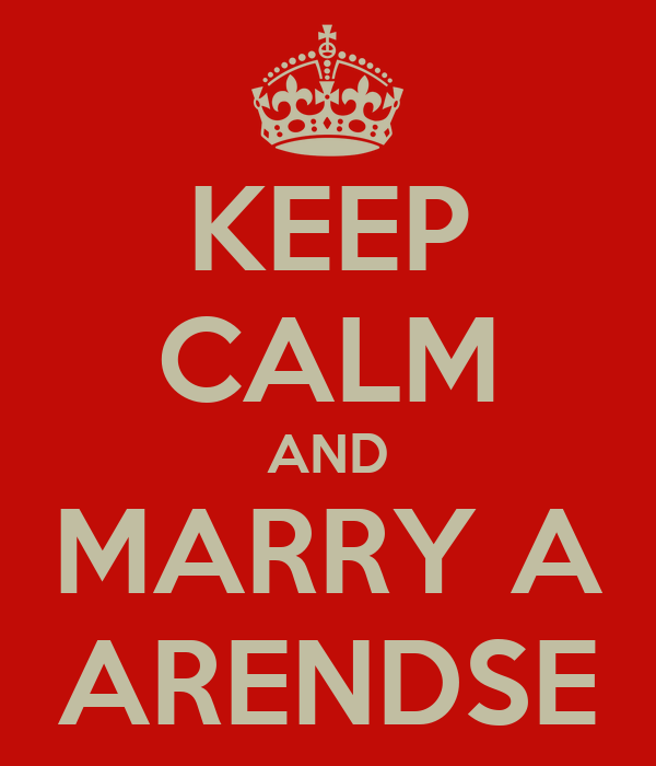 KEEP CALM AND MARRY A ARENDSE