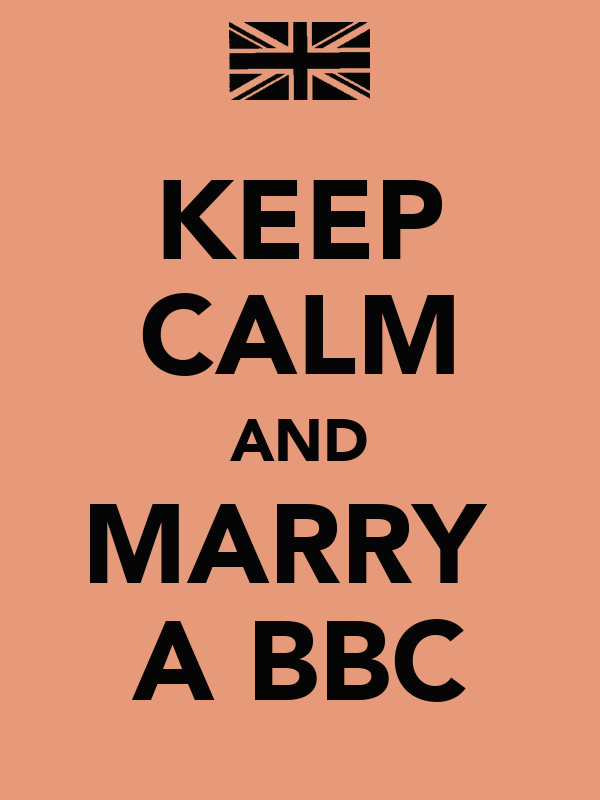 KEEP CALM AND MARRY  A BBC