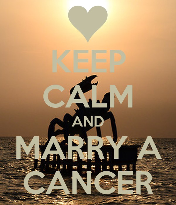KEEP CALM AND MARRY A CANCER