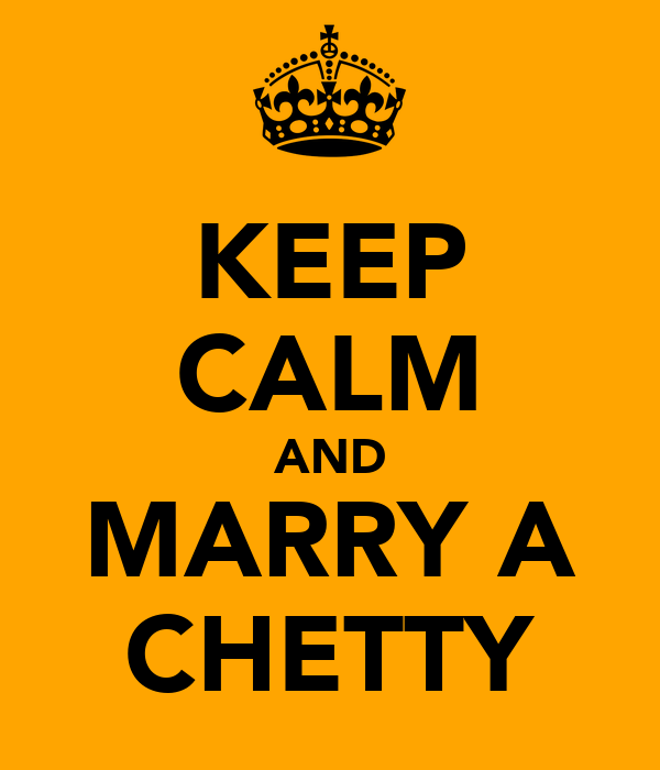 KEEP CALM AND MARRY A CHETTY