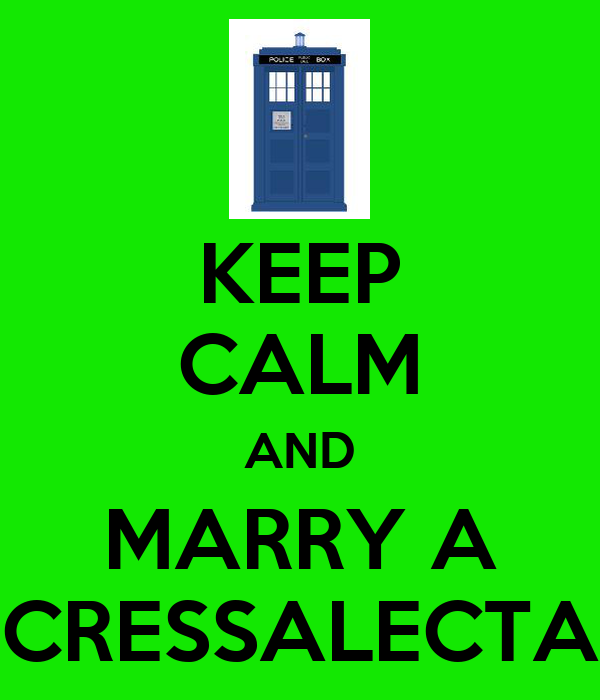 KEEP CALM AND MARRY A CRESSALECTA