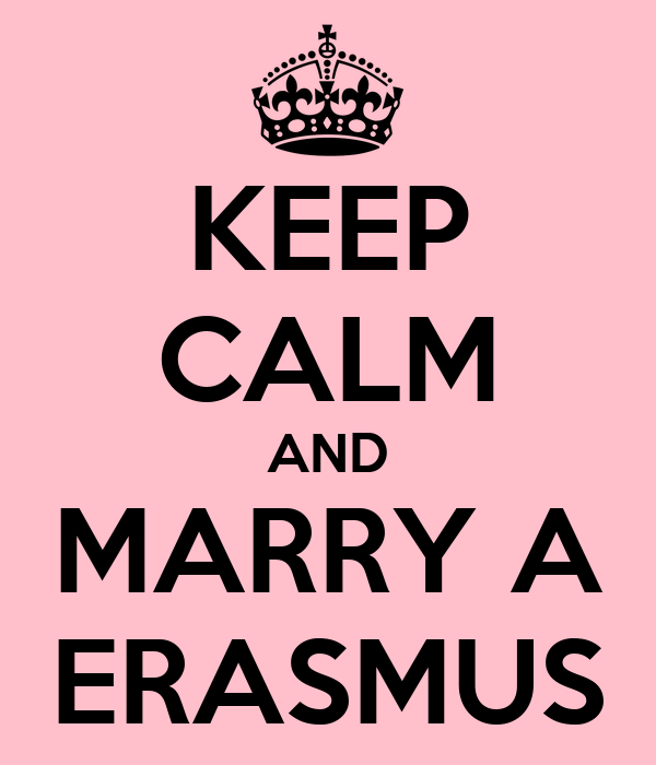 KEEP CALM AND MARRY A ERASMUS