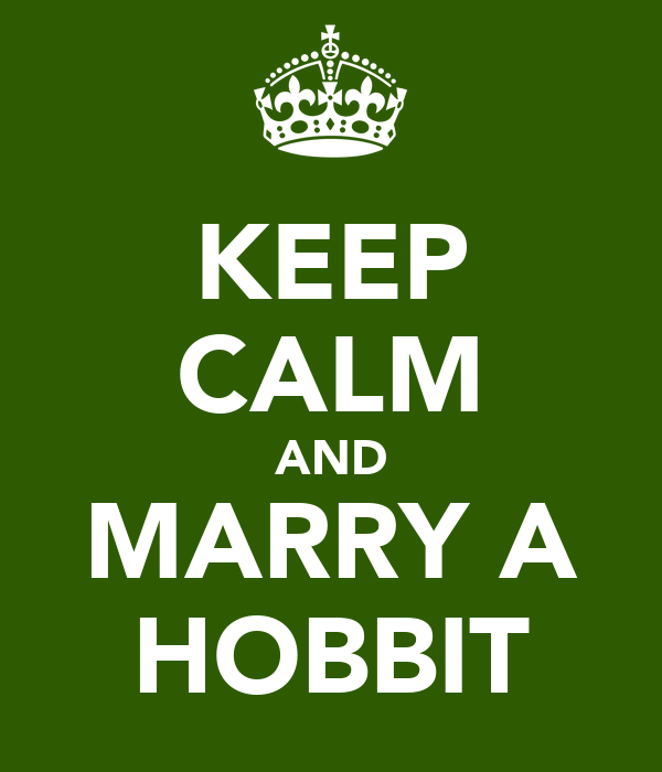 KEEP CALM AND MARRY A HOBBIT