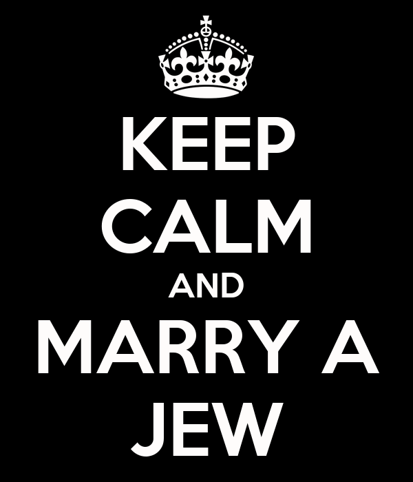 KEEP CALM AND MARRY A JEW