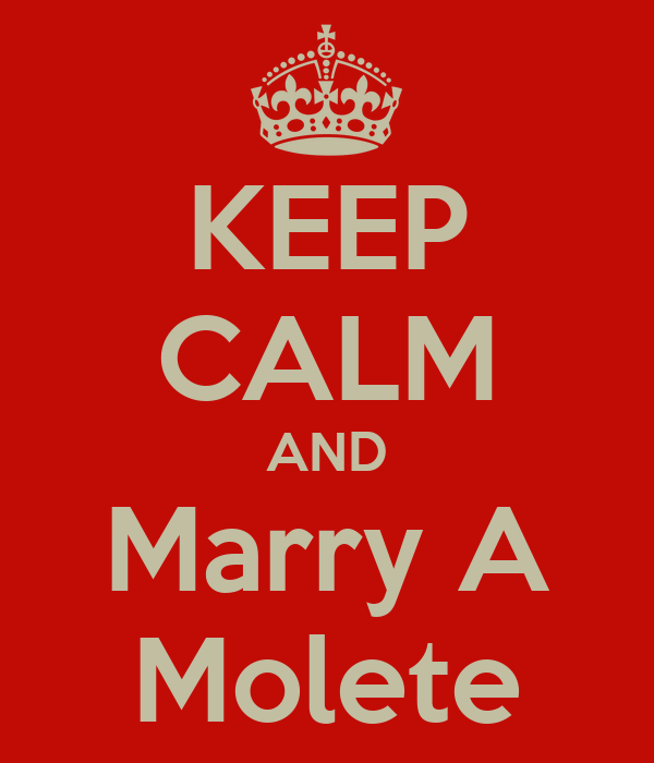 KEEP CALM AND Marry A Molete
