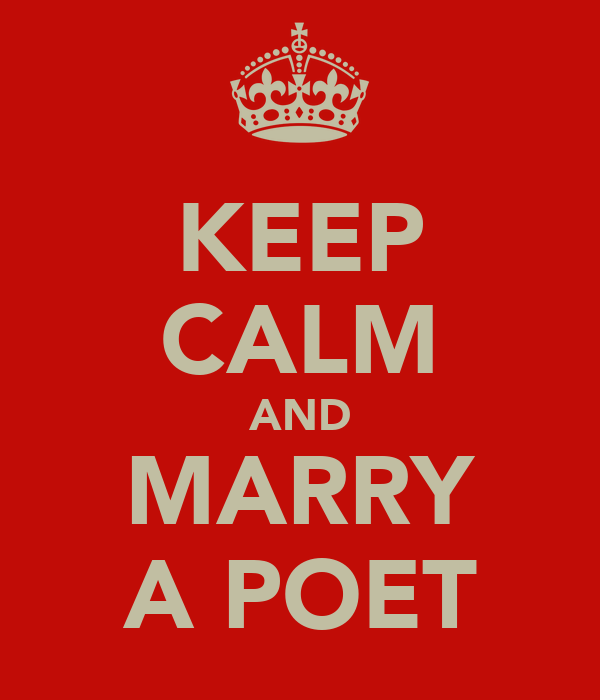 KEEP CALM AND MARRY A POET