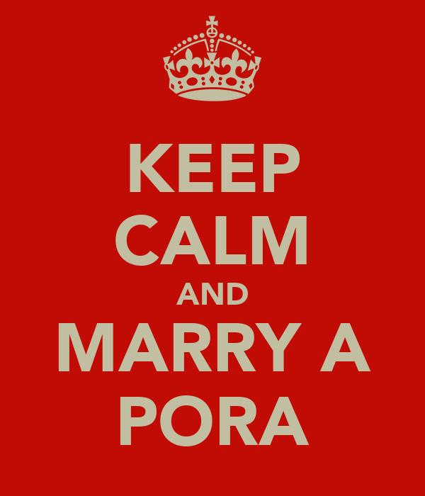 KEEP CALM AND MARRY A PORA