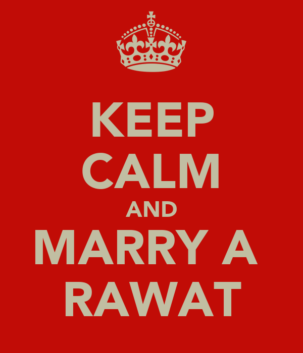KEEP CALM AND MARRY A  RAWAT