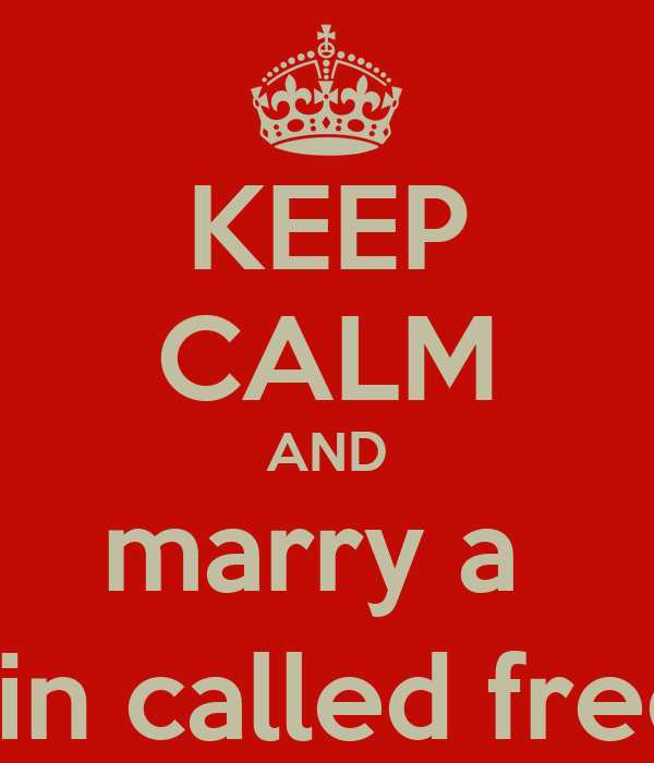 KEEP CALM AND marry a  train called fred :)