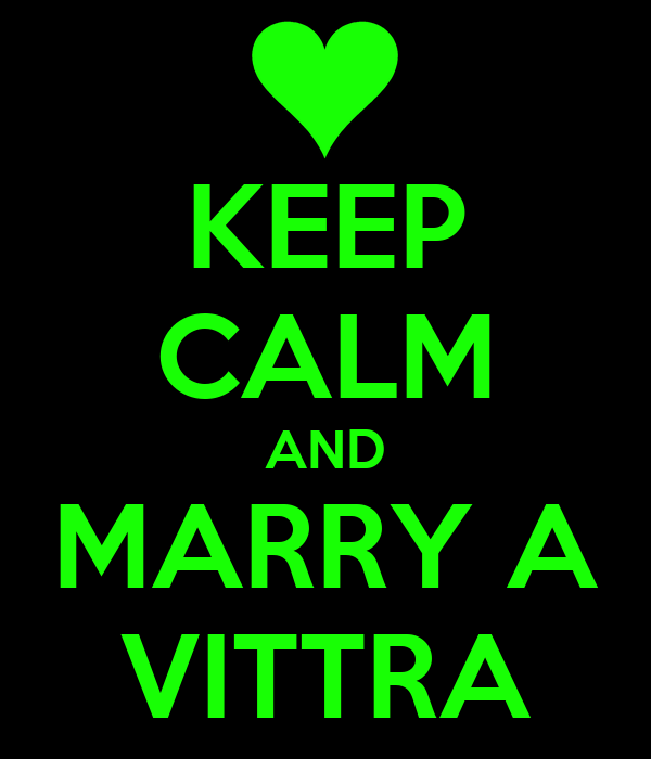 KEEP CALM AND MARRY A VITTRA