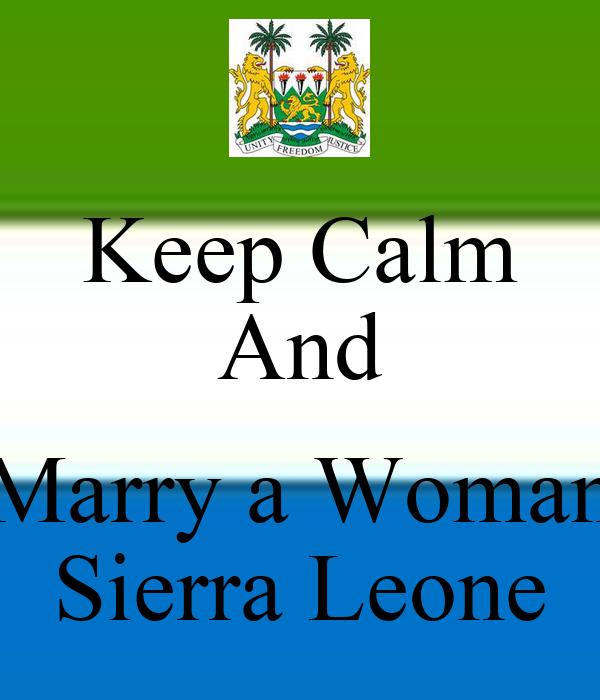 Keep Calm And  Marry a Woman Sierra Leone