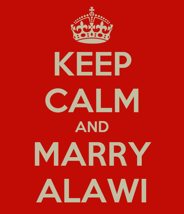 KEEP CALM AND MARRY ALAWI