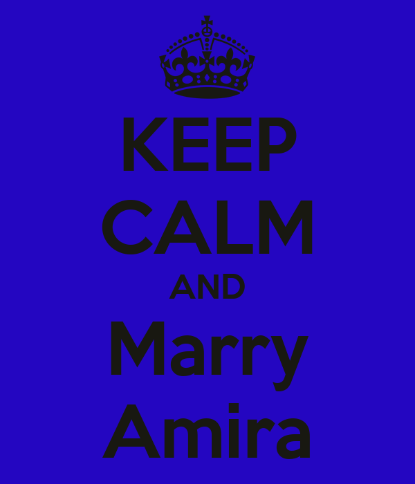 KEEP CALM AND Marry Amira