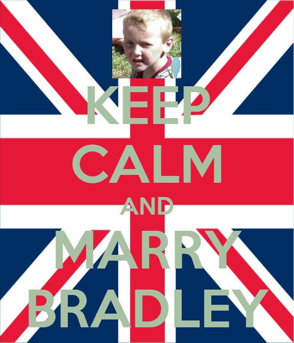 KEEP CALM AND MARRY BRADLEY