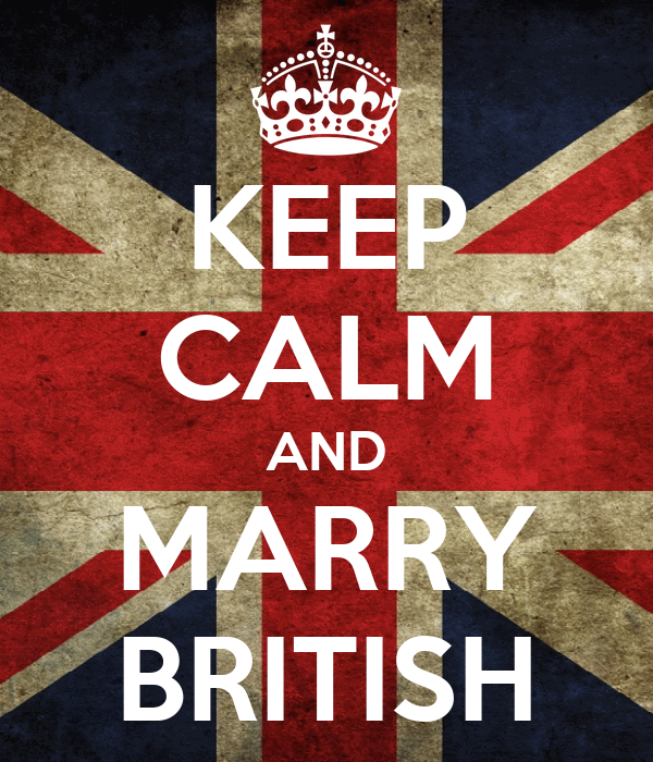 KEEP CALM AND MARRY BRITISH