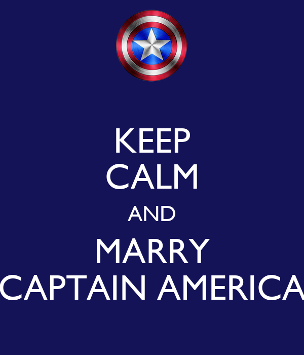 KEEP CALM AND MARRY CAPTAIN AMERICA