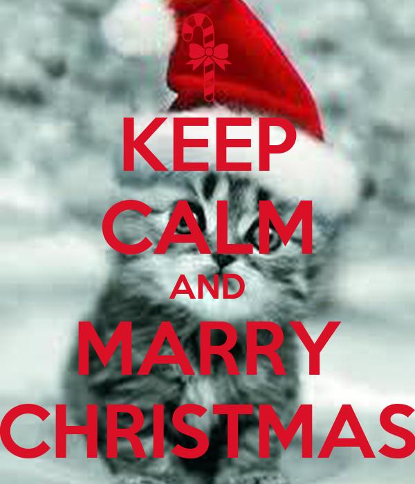 KEEP CALM AND MARRY CHRISTMAS
