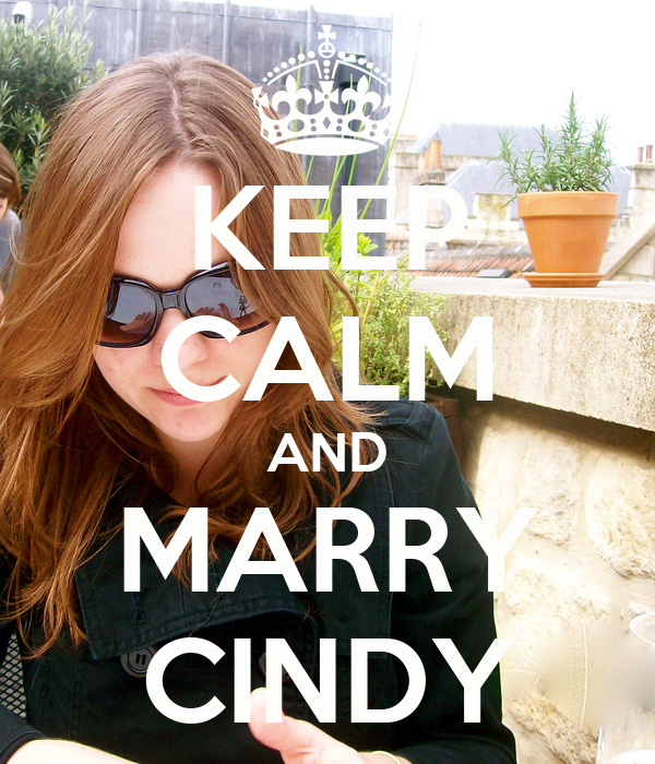 KEEP CALM AND MARRY CINDY