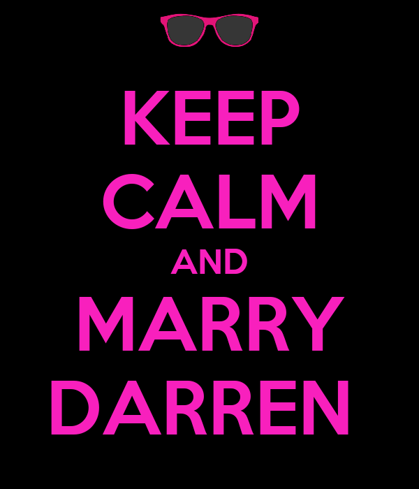 KEEP CALM AND MARRY DARREN