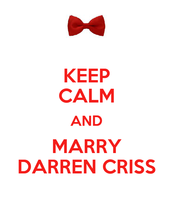 KEEP CALM AND MARRY DARREN CRISS