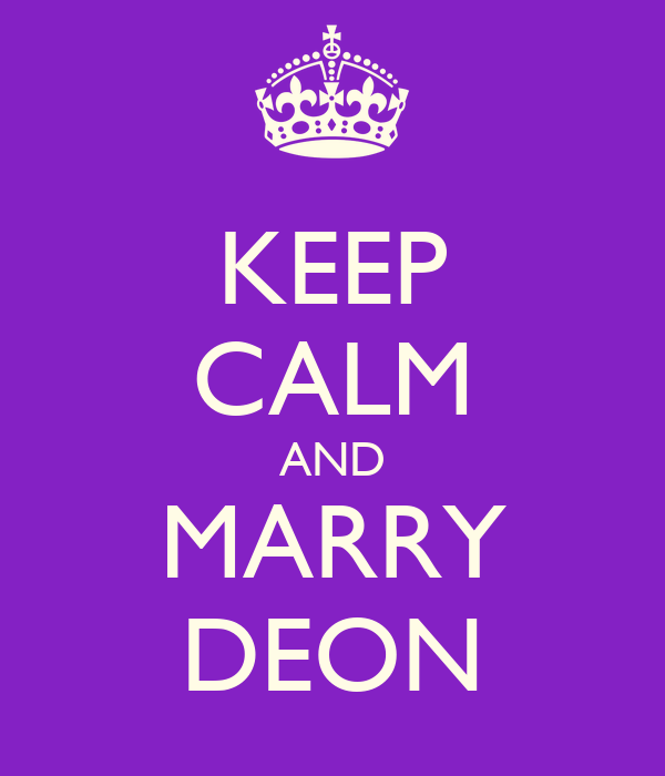 KEEP CALM AND MARRY DEON
