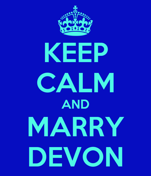 KEEP CALM AND MARRY DEVON