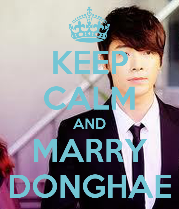 KEEP CALM AND MARRY DONGHAE