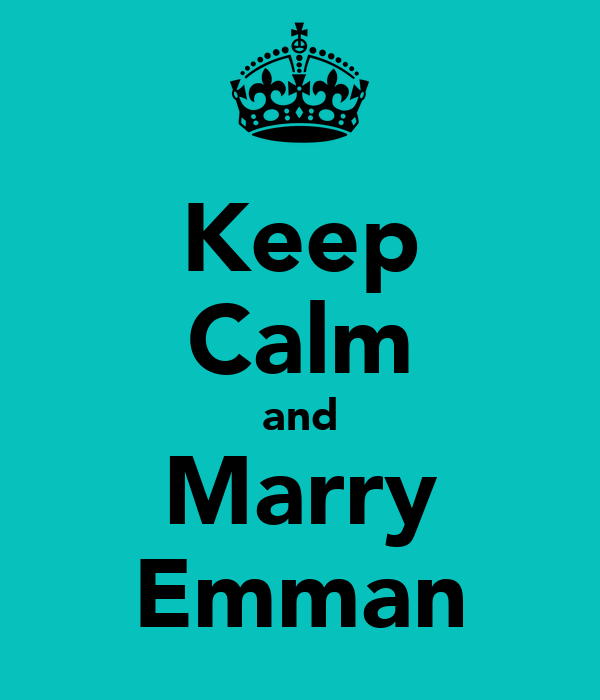 Keep Calm and Marry Emman