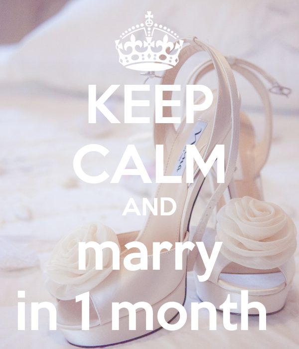 KEEP CALM AND marry in 1 month