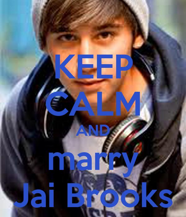 KEEP CALM AND marry Jai Brooks