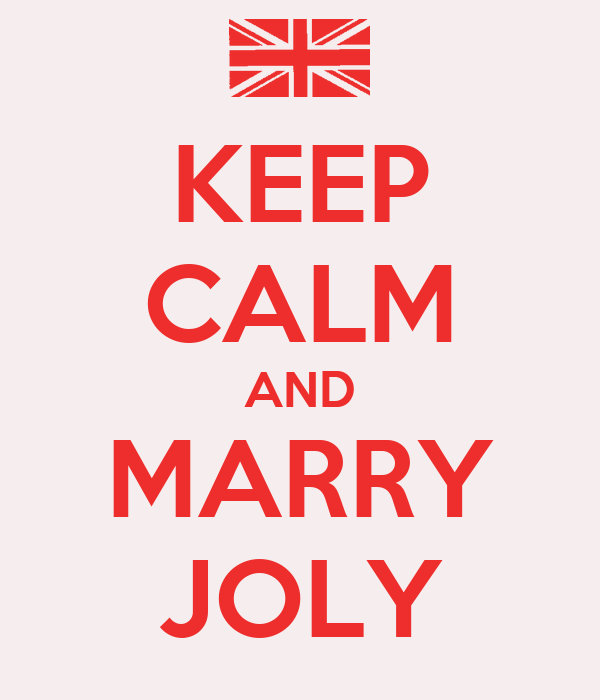 KEEP CALM AND MARRY JOLY