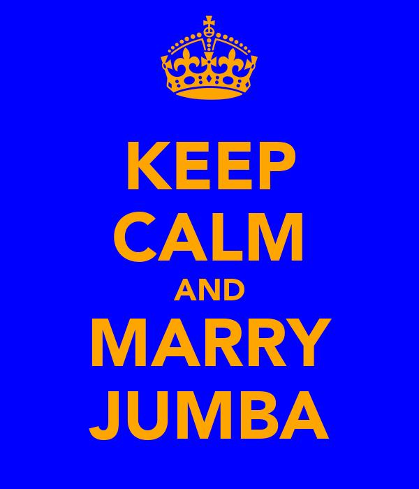 KEEP CALM AND MARRY JUMBA