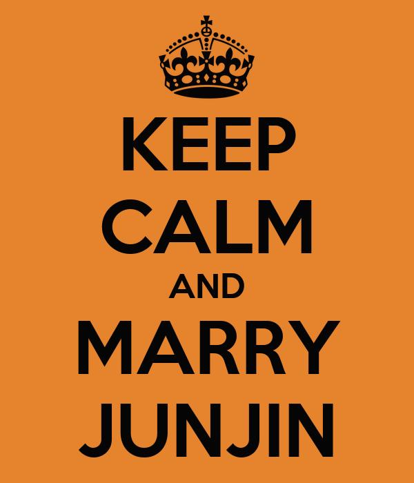 KEEP CALM AND MARRY JUNJIN