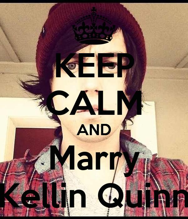KEEP CALM AND Marry Kellin Quinn