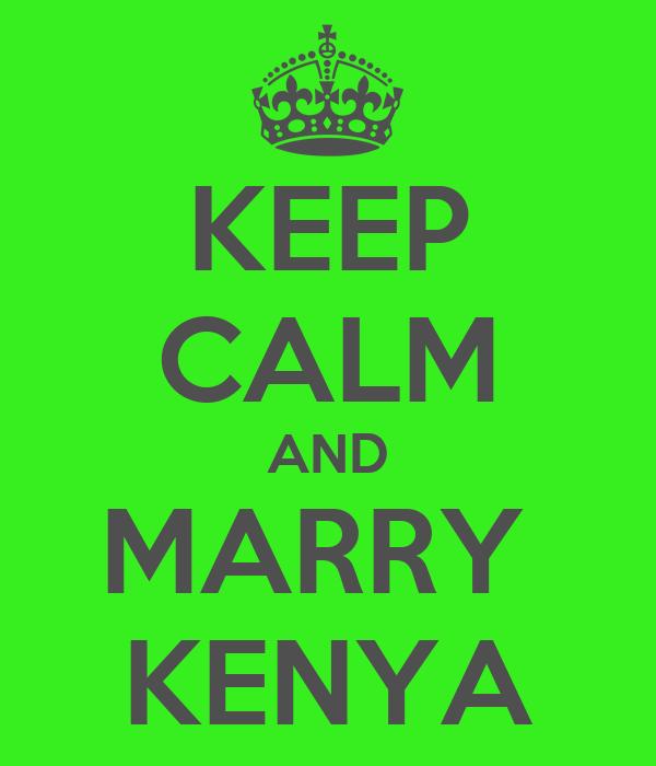 KEEP CALM AND MARRY  KENYA