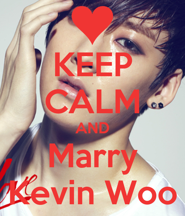 KEEP CALM AND Marry Kevin Woo